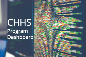 CHHS Program Dashboard. Data on a computer screen with the CHHS logo